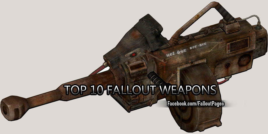 top 10 fallout weapons